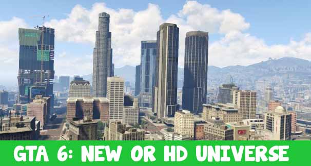 GTA 6 To Feature New or HD Universe